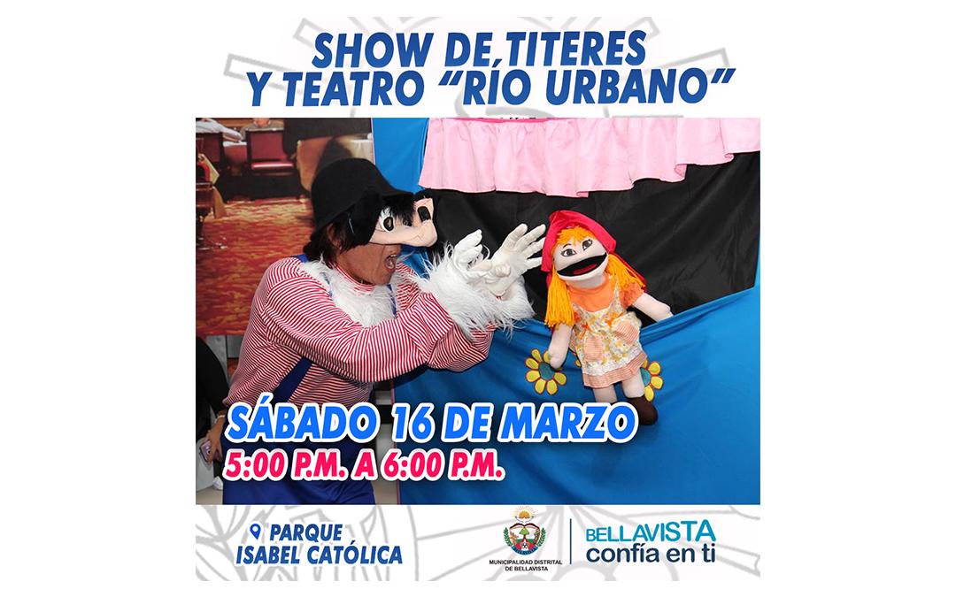 """SHOW DE TITERES Y TEATRO """"RIO URBANO"""""""